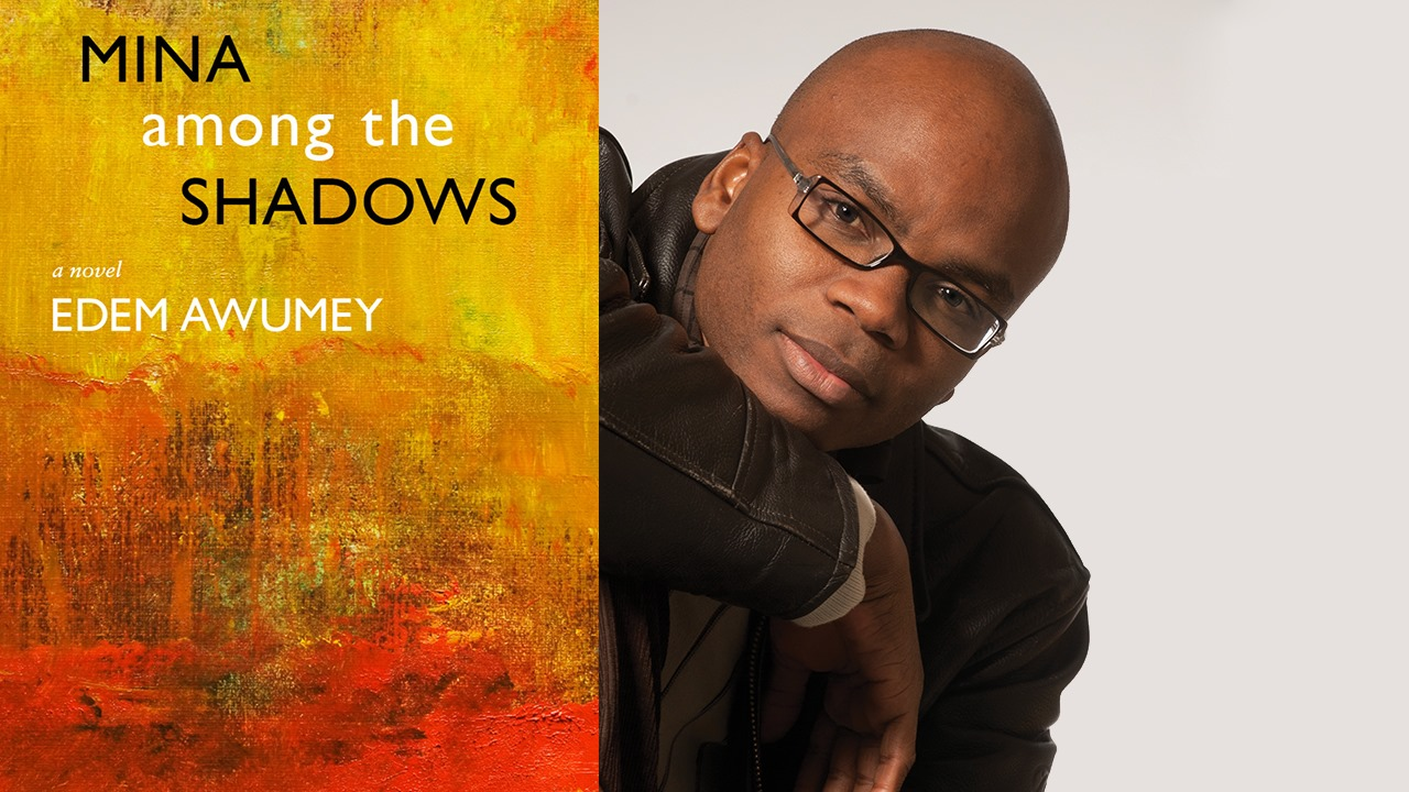 Edem Awumey headshot and Mina Among the Shadows cover